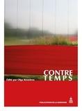Olga Kisseleva - Contre temps - Actes du Colloque performatif Contre Temps.