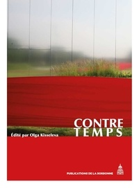 Olga Kisseleva - Contre temps - Actes du Colloque performatif Contre Temps.