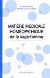 Olga Latanowicz et Elisabeth Latour-de Mareüil - Matière médicale homéopathique de la sage-femme.