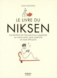 Olga Mecking - Le livre du Niksen - Les bienfaits de l'oisiveté (sans culpabilité) sur notre santé, notre créativité et notre efficacité.