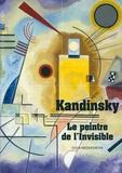 Olga Medvedkova - Kandinsky - Le peintre de l'Invisible.