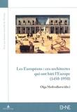 Olga Medvedkova - Les Européens : ces architectes qui ont bâti l'Europe - 1450-1950.