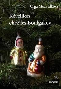 Olga Medvedkova - Réveillon chez les Boulgakov.