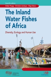 Olga Otero et Christian Lévêque - The inland water fishes of Africa - Diversity, ecology and human use.