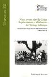 Olga Polychronopoulou et René Treuil - Nous avons rêvé la Grèce - Représentations et idéalisations de l'héritage hellénique.