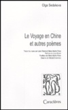 Olga Sedakova - Le voyage en Chine et autres poèmes.