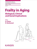 Olga Theou et Kenneth Rockwood - Frailty in Aging - Biological, Clinical and Social Implications.