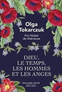 Olga Tokarczuk - Dieu, le temps, les hommes et les anges.