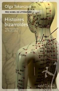 Olga Tokarczuk - Histoires bizarroïdes.