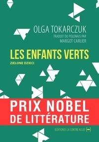 Olga Tokarczuk et Margot Carlier - Les enfants verts.