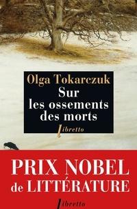 Olga Tokarczuk - Sur les ossements des morts.