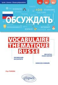 Olga Turkina - Obsuzhdat - Vocabulaire thématique russe avec exercices corrigés A2-B2.