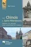 Olga V. Alexeeva - Les Chinois à Saint-Pétersbourg - Histoire et portrait d'une communauté en mutation.