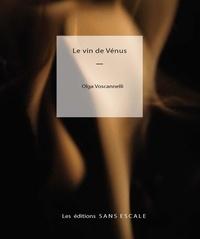Olga Voscannelli - Le vin de Vénus.