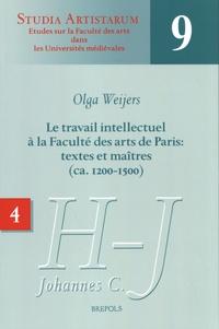 Olga Weijers - Le travail intellectuel à la Faculté des arts de Paris : textes et maîtres (ca. 1200-1500) - Volume 4, Répertoire des noms commençant par H et J (jusqu'à Johannes C.).
