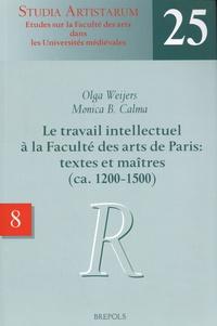 Olga Weijers et Monica Calma - Le travail intellectuel à la Faculté des arts de Paris : textes et maîtres (ca. 1200-1500) - Volume 8, Répertoire des noms commençant par R.