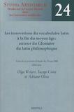 Olga Weijers - Les innovations du vocabulaire latin à la fin du Moyen Age - Autour du glossaire du latin philosophique.