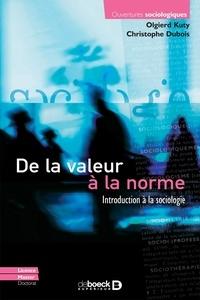 Olgierd Kuty et Christophe Dubois - De la valeur à la norme - Introduction à la sociologie.
