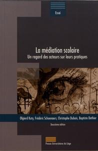 Olgierd Kuty et Frédéric Schoenaers - La médiation scolaire - Un regard des acteurs sur leurs pratiques.