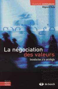 Olgierd Kuty - La négociation des valeurs - Introduction à la sociologie.
