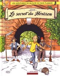 Olier - El' z'avintures ed'Biloute Tome 3 : Le secret du hérisson.