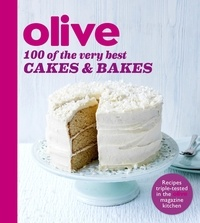 Olive: 100 of the Very Best Cakes and Bakes.