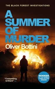 Oliver Bottini et Jamie Bulloch - A Summer of Murder - A Black Forest Investigation II.