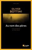 Oliver Bottini - Au nom des pères.