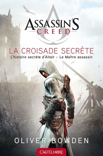Assassin's Creed Tome 3 La croisade secrète