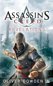 Oliver Bowden - Assassin's Creed Tome 4 : Revelations.