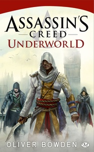 Oliver Bowden - Assassin's Creed Tome 8 : Underworld.