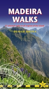 Oliver Breda - Madeira Walks - 37 selected walks in all regions of the island.