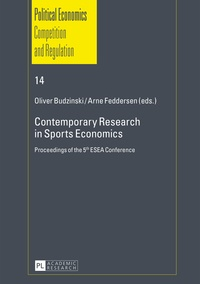 Oliver Budzinski et Arne Feddersen - Contemporary Research in Sports Economics - Proceedings of the 5 th  ESEA Conference.