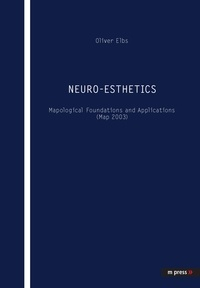 Oliver Elbs - Neuro-Esthetics - Mapological Foundations and Applications (Map 2003).