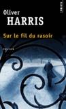 Oliver Harris - Sur le fil du rasoir.