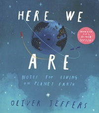 Oliver Jeffers - Here We Are - Notes for living on planet Earth. 1 CD audio