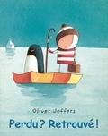 Oliver Jeffers - Perdu ? Retrouvé !.