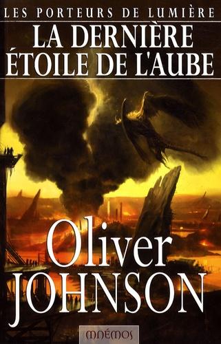 Oliver Johnson - Les Porteurs de lumière  : La dernière étoile de l'aube.