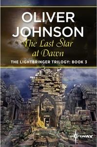 Oliver Johnson - The Last Star at Dawn.