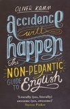 Oliver Kamm - Accidence Will Happen - The Non-Pedantic Guide to English.