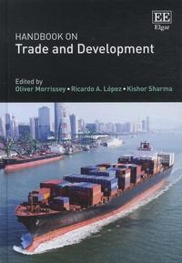 Oliver Morrissey et Ricardo-A Lopez - Handbook on Trade and Development.