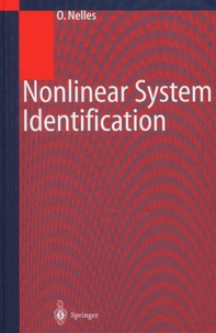 Nonlinear System Identification - Oliver Nelles |