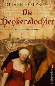Oliver Pötzsch - Die Henkerstochter.