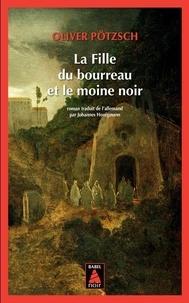 Livres gratuits cuisine télécharger La fille du bourreau et le moine noir 9782330125141 DJVU par Oliver Pötzsch
