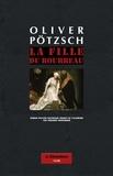 Oliver Pötzsch - La fille du bourreau.