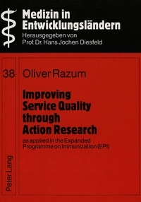Oliver Razum - Improving Service Quality through Action Research, as applied in the Expanded Programme on Immunization (EPI).
