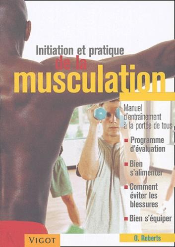 Oliver Roberts - Initiation et pratique de la musculation.