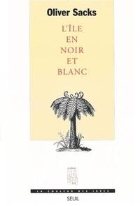 Télécharger des ebooks google play L'île en noir et blanc par Oliver Sacks FB2 RTF CHM 9782020306294 (Litterature Francaise)