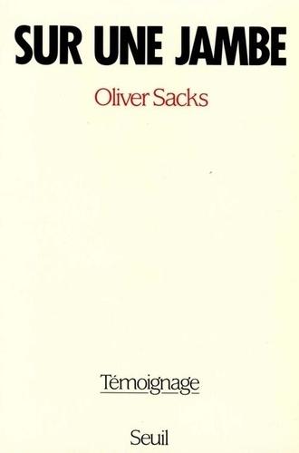 Oliver Sacks - Sur une jambe - Témoignage.