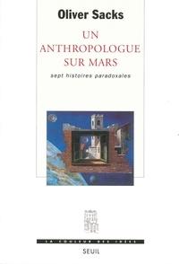 Oliver Sacks - Un anthropologue sur Mars - Sept histoires paradoxales.